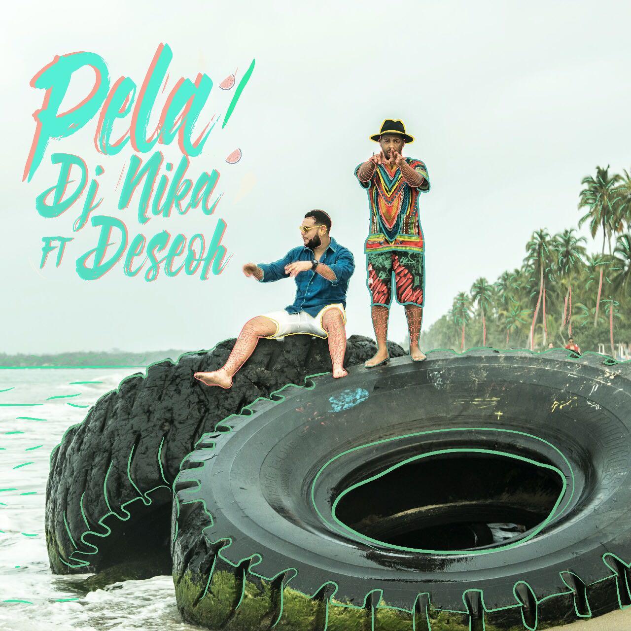 DJ Nika Feat. Deseoh - Pela